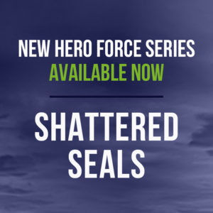 New HERO Force Series Available Now - Shattered SEALs