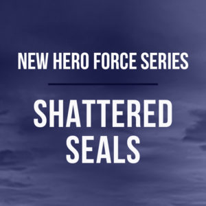 New HERO Force Series - Shattered SEALs